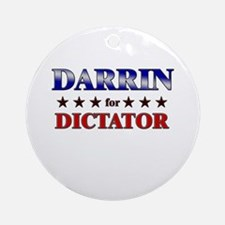 DARRIN for dictator Ornament (Round)