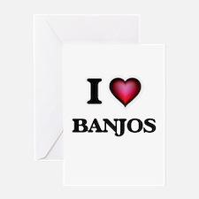 I Love Banjos Greeting Cards