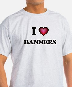 I Love Banners T-Shirt