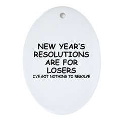 Resolutions are for Losers Oval Ornament