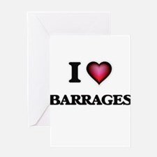 I Love Barrages Greeting Cards