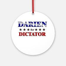 DARIEN for dictator Ornament (Round)