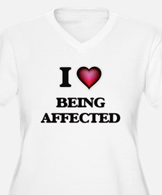 I Love Being Affected Plus Size T-Shirt
