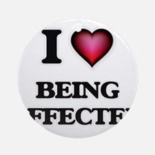 I Love Being Affected Round Ornament