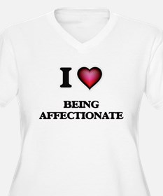 I Love Being Affectionate Plus Size T-Shirt