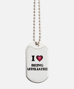 I Love Being Affiliated Dog Tags