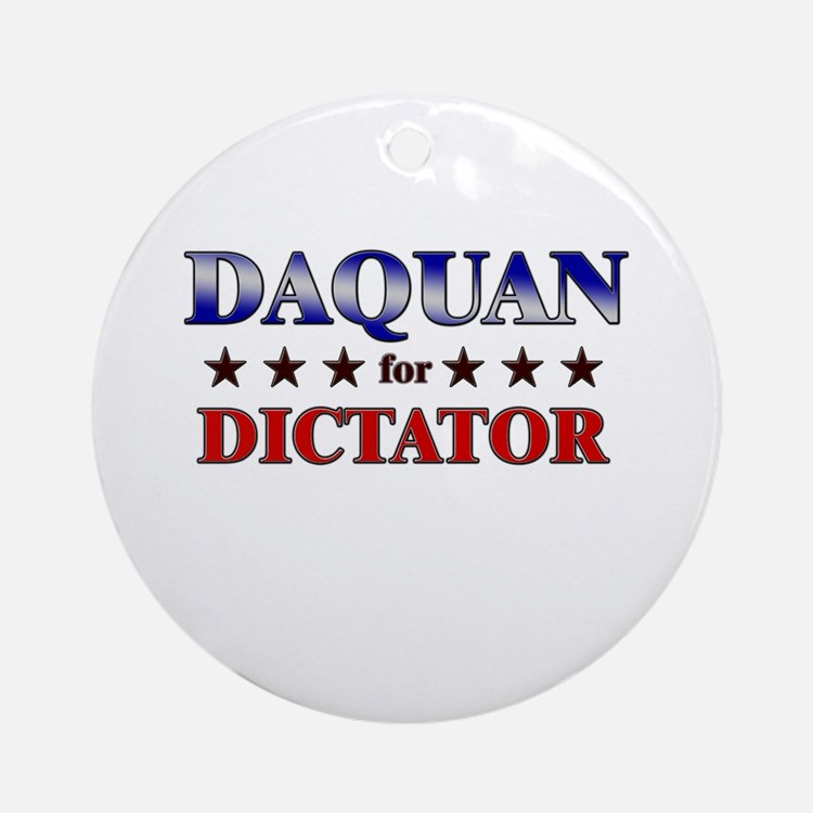 DAQUAN for dictator Ornament (Round)