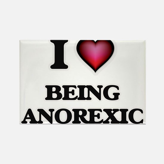 I Love Being Anorexic Magnets
