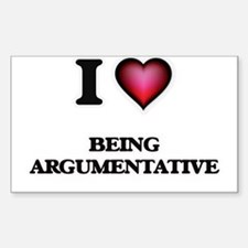 I Love Being Argumentative Decal