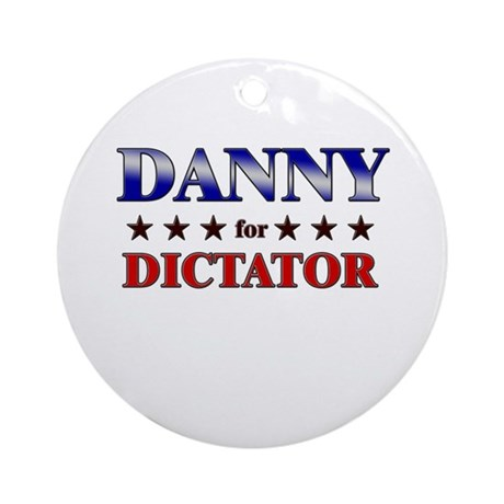 DANNY for dictator Ornament (Round)