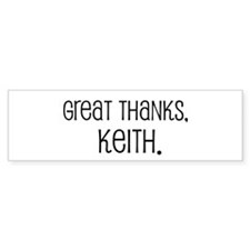 Great thanks, Keith. Bumper Bumper Sticker