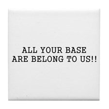 All Your Base Are Belong To U Tile Coaster