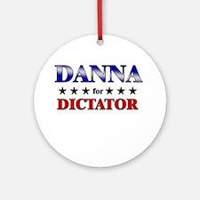 DANNA for dictator Ornament (Round)