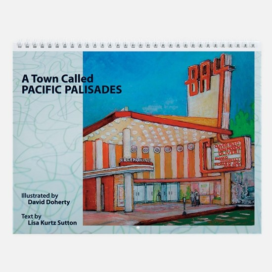 A Town Called Pacific Palisades Wall Calendar