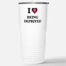 I Love Being Deprived Travel Mug