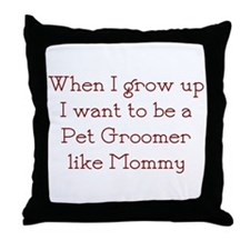 I Want To Be A Pet Groomer Throw Pillow