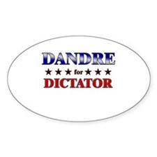 DANDRE for dictator Oval Decal