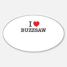 I Love BUZZSAW Decal