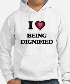 I Love Being Dignified Hoodie