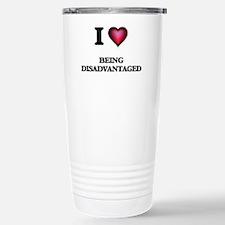 I Love Being Disadvanta Travel Mug
