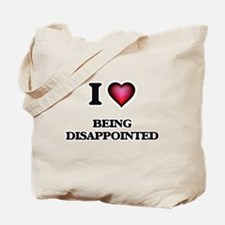 I Love Being Disappointed Tote Bag