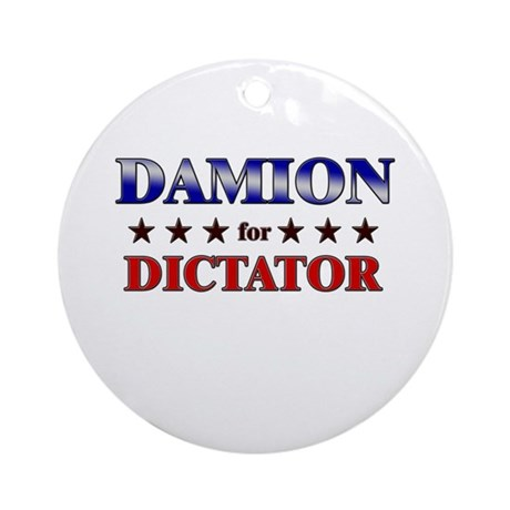 DAMION for dictator Ornament (Round)