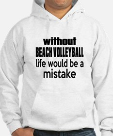 Without Beach Volleyball Life Wo Hoodie