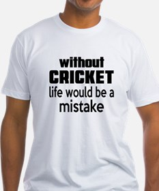 Without Cricket Life Would Be A Mis Shirt