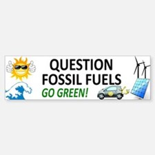 Question Fossil Fuels Bumper Bumper Bumper Sticker