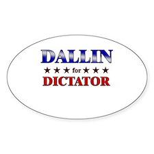 DALLIN for dictator Oval Bumper Stickers