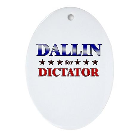 DALLIN for dictator Oval Ornament