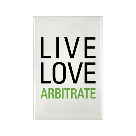 Live Love Arbitrate Rectangle Magnet (100 pack)