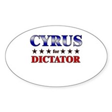 CYRUS for dictator Oval Decal