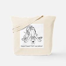 Haven't Heard N Great Dane Tote Bag