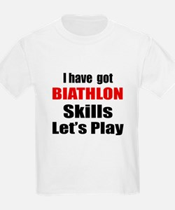 I Have Got Biathlon Skills Let' T-Shirt