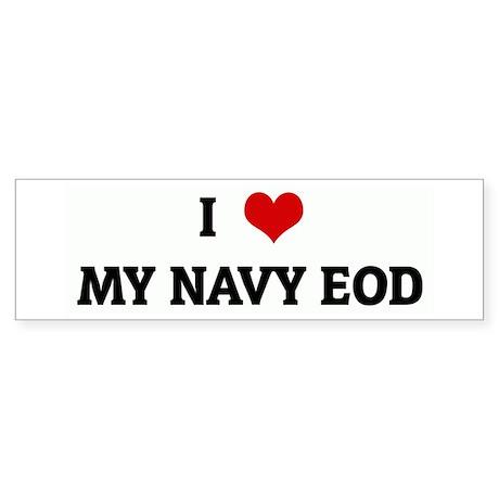 I Love MY NAVY EOD Bumper Sticker