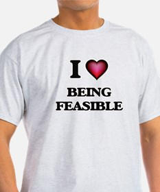 I Love Being Feasible T-Shirt