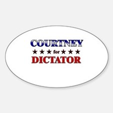 COURTNEY for dictator Oval Decal