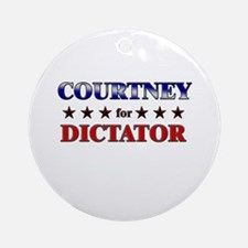 COURTNEY for dictator Ornament (Round)