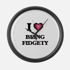 I Love Being Fidgety Large Wall Clock