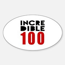 Incredible 100 Birthday Sticker (Oval)