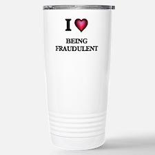 I Love Being Fraudulent Stainless Steel Travel Mug