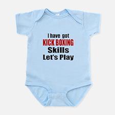I Have Got Kick Boxing Skills Let' Infant Bodysuit