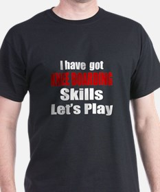 I Have Got Knee Boarding Skills Let's T-Shirt