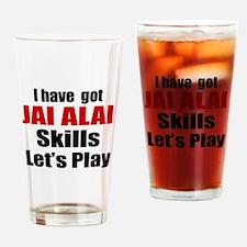 I Have Got Jai Alai Skills Let's Pl Drinking Glass