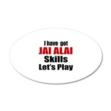 I Have Got Jai Alai Skills L Wall Decal