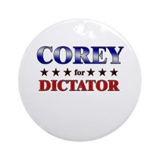 COREY for dictator Ornament (Round)