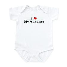 I Love My Mundane Infant Bodysuit