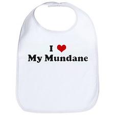 I Love My Mundane Bib