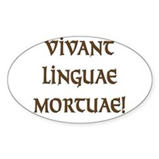 Long Live Dead Languages! Oval Decal